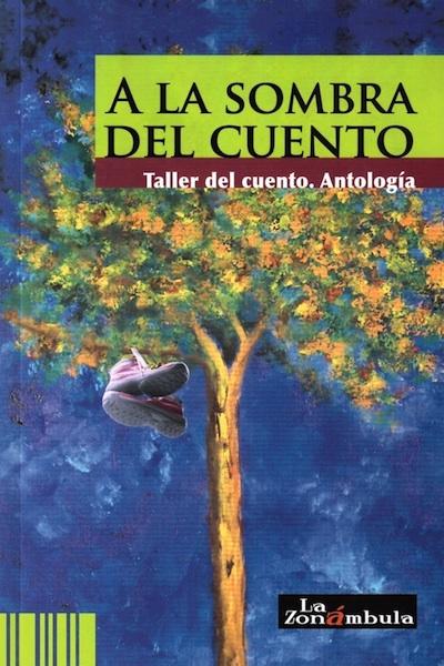 A la Sombra del Cuento. Taller del Cuento. Antología - Libreria Mar